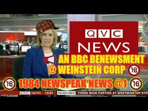 📢 An BBC BeNEWSment @ Weinstein Corp 🔞 1984 Newspeak News @1 Monday 12th February 2018 🔞
