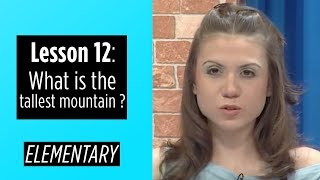 Elementary Levels - Lesson 12: What is the tallest mountain?