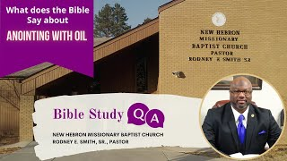 What does the Bible Say aboutAnointing with Oil | James 5:13-15