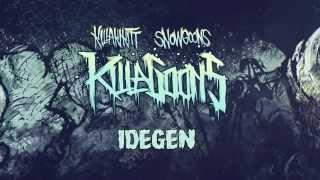 KILLAKIKITT - IDEGEN (PRODUCED BY SNOWGOONS)