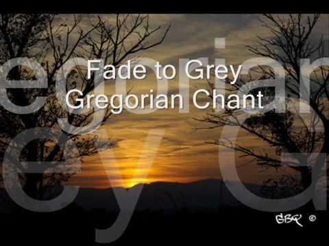 Fade to grey - gregorian chant