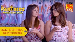 Your Favorite Character | Aisha And Dolly's New Husbands | Partners Double Ho Gayi Trouble