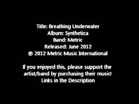 Breathing Underwater  Metric