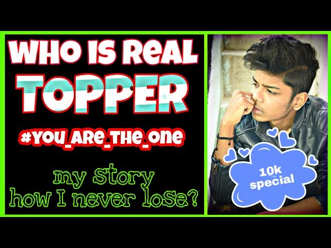 WHO IS REAL TOPPER?.. 10K SUBSCRIBERS SPECIAL | FOR YOU ALL STUDENTS