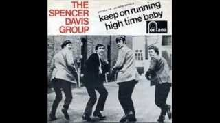 THE SPENCER DAVIS GROUP - KEEP ON RUNNING - HIGH TIME BABY