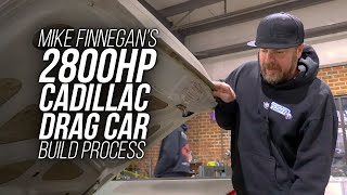 Exclusive Interview: Mike Finnegan Shows Off His 2800hp Cadillac Drag Car Build Progress