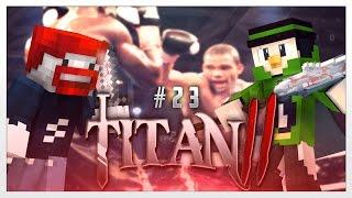 3 TODE! - Minecraft : Titan 2 #23 | Fabo