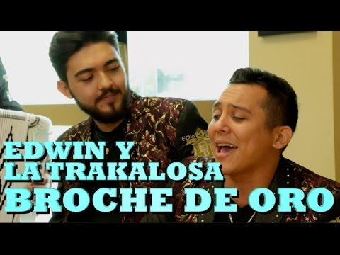EDWIN LUNA Y LA TRAKALOSA DE MTY - BROCHE DE ORO (Versión Pepe's Office)