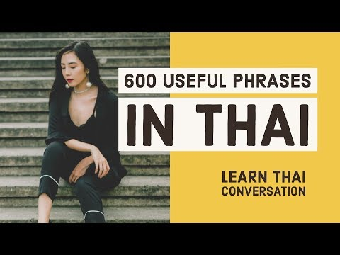 600 Essential Phrases in Thai - Express yourself in Thai