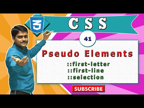 CSS Video Tutorial - 41 - Pseudo Elements | ::first-letter, ::first-line, ::selection
