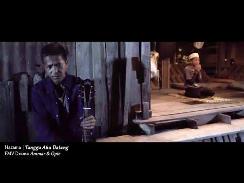 (OST AMMAR & OPIE) Hazama - Tunggu Aku Datang (Lyric Video)