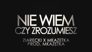 Ziarecki & MKaZetKa - Nie Wiem Czy Zrozumiesz  (Prod. MKaZetKa)