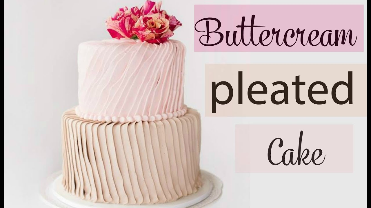 Pleated Buttercream Cake Decorating & Fresh Flowers