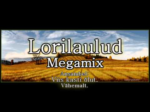 Lorilaulud megamix / Läbu laulud megamix