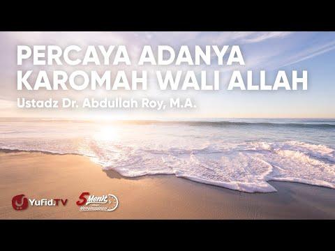 Percaya Adanya Karomah Wali Allah - Ustadz Abdullah Roy