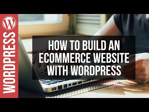 How to Build an Online Shop with Wordpress