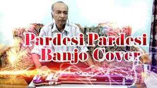 Pardesi Pardesi Cover On Banjo By Ustad Yusuf Darbar / 7977861516/ Arshad Darbar