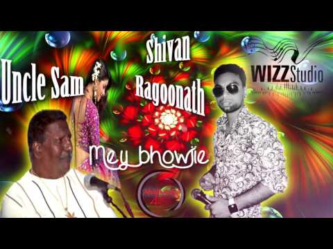 Shivan Ragoonath & Uncle Sam - Mey bhowjie 2k15 Chutney
