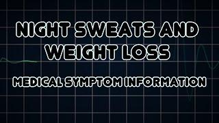 Night Sweats and Weight loss (Medical Symptom)