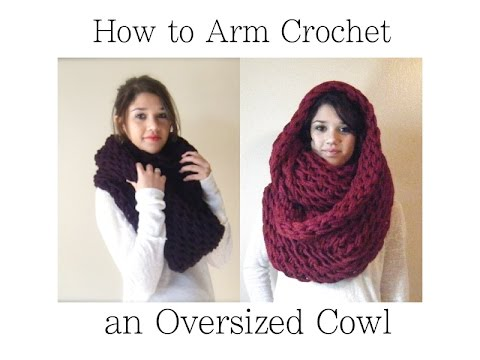 Arm Crochet An Oversized Cowl In 1 Hour Youtube