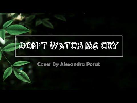 Don't Watch Me Cry - Jorja Smith Cover By Alexandra Porat [LIRIK DAN TERJEMAHAN]
