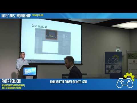 Unleash the Power of Intel GPU   Intel® Buzz Workshop Poznań 2017
