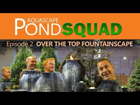 Aquascape Pond Squad - Over the Top Fountainscape - Episode 2