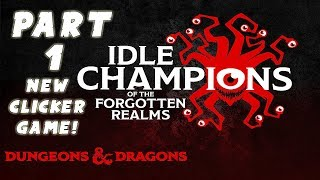 Idle Champions of the Forgotten Realms Gameplay Walkthrough: #1 - New Clicker Game!