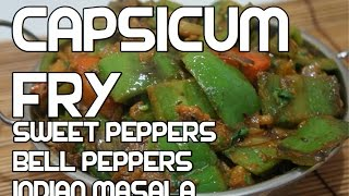 Capsicum Fry Recipe - Indian Vegetable Curry - Sweet Bell Peppers