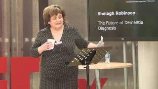 The Future of Dementia Diagnosis | Shelagh Robinson | TEDxStoke