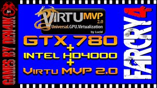 GTX 780 + Intel HD 4000 | Far Cry 4 Test | Virtu MVP 2.0