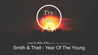 Smith & Thell - Year Of The Young [1hour]