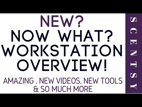 New To Scentsy, Workstation Overview.