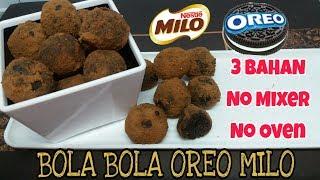 Bola Oreo MiLo 3 Bahan | Untuk Cemilan Praktis