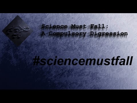 Science Must Fall: A Compulsory Digression