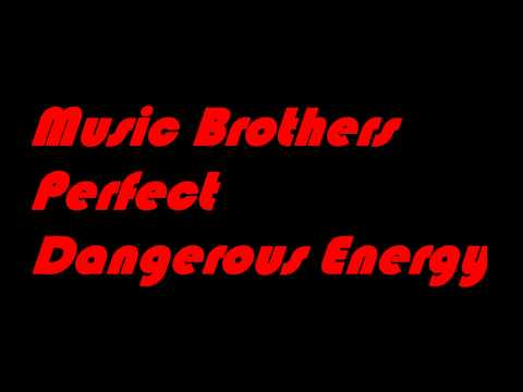 Music Brothers - Perfect Dangerous Energy - Official Studio Song (HD)