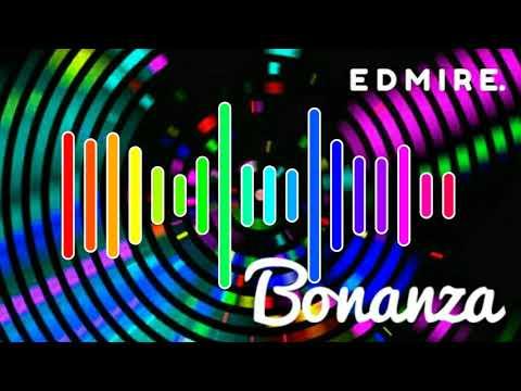 EDMIRE- Bonanza