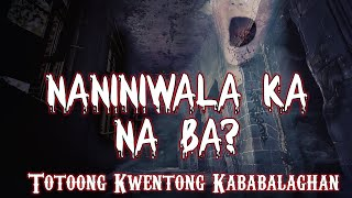 Naniniwala Ka Na Ba? (Tagalog Scary Story)