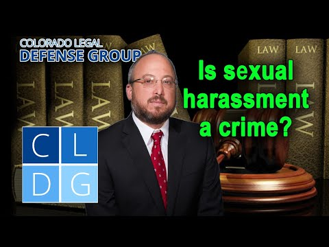 "Is ""sexual harassment"" a crime in Colorado?"