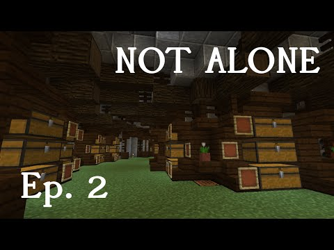 "Not Alone – E2 : ""76 chests and 0 nether wart"""