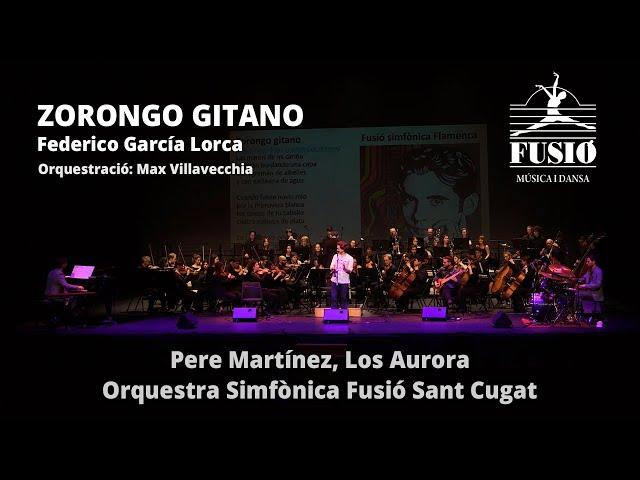Zorongo Gitano (Lorca) - Pere Martínez, Los Aurora i Orquestra Simfònica Fusió Sant Cugat