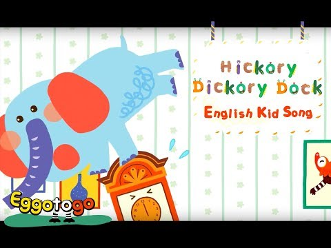 【Eggo to go】Hickory Dickory Dock   English Vocabulary Kids Songs   Nursery Rhymes for Children