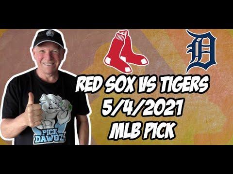 Boston Red Sox vs Detroit Tigers 5/4/21 MLB Pick and Prediction MLB Tips Betting Pick