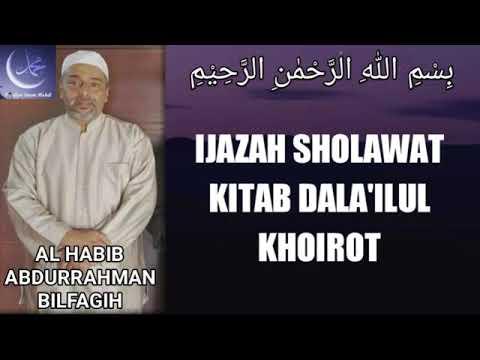 Ijazah Sholawat Dala Ilul Khoirot Al Habib Abdurrahman Bilfaqih