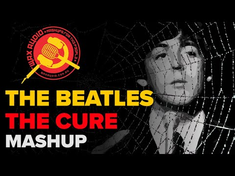 Yesterday's Lulla The Beatles + The Cure Mashup  Wax Audio