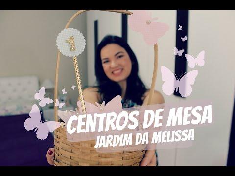 CENTROS DE MESA - D.I.Y FAÇA VOCÊ MESMO - PREPARATIVOS DO JARDIM DA MELISSA