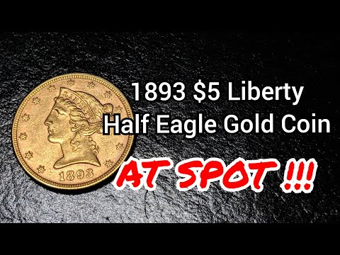 Buy Gold At Spot Price & Make It An 1893 $5 Liberty Half Eagle Gold Coin. History & Stacking Is Fun!