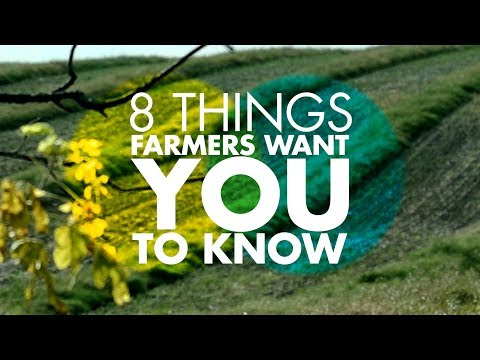 8 Things Farmers Want You To Know About Farming