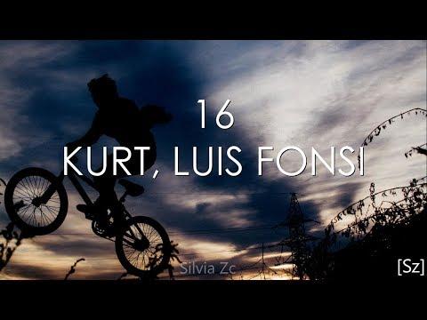 Kurt, Luis Fonsi - 16 (Letra)
