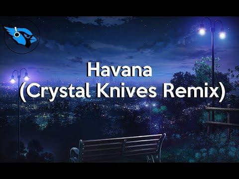 Camila Cabello - Havana (Crystal Knives Remix) (Lyrics)